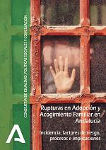 Rupturas en adopción y acogimiento familiar en Andalucía